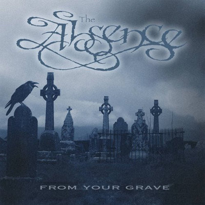 Absence, The - From Your Grave