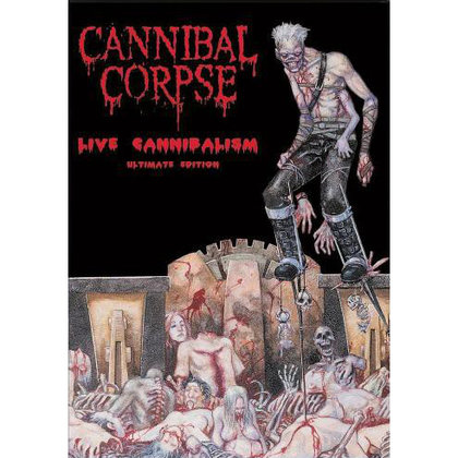 Cannibal Corpse - Live Cannibalism - Ultimate Edition