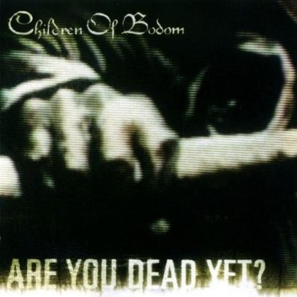 Children Of Bodom - Are You Dead Yet?