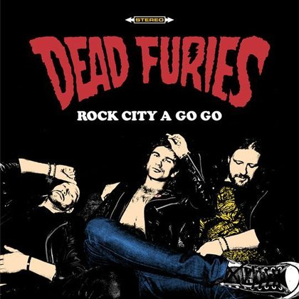 Dead Furies - Rock City A Go Go