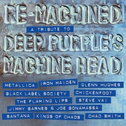 Deep Purple - Re-machined: A Tribute to Deep Purple´s Machine Head