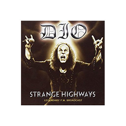 Dio - Strange Highways: Legendary F.M. Broadcast