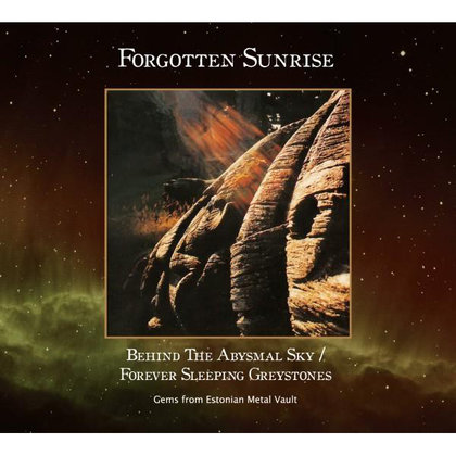 Forgotten Sunrise - Behind The Abysmal Sky / Forever Sleeping Greystones