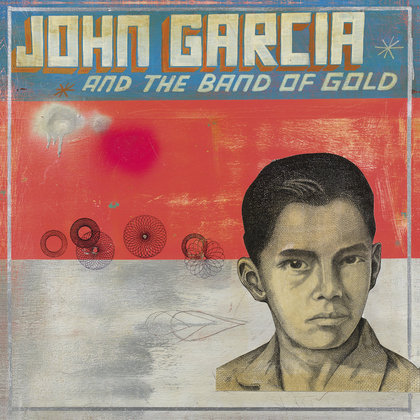 Garcia, John - John Garcia And The Band Of Gold (POES 27.02.)