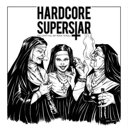Hardcore Superstar - You Can´t Kill My Rock ´N Roll