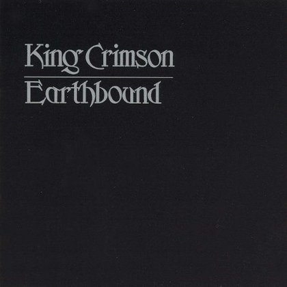 King Crimson - Earthbound - 40th Anniversary Edition