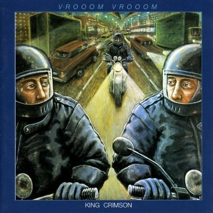 King Crimson - Vrooom Vrooom