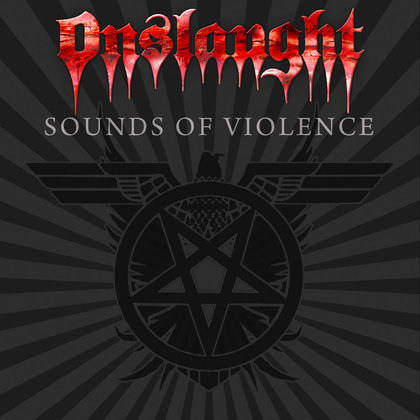 Onslaught - Sounds Of Violence (Ltd.)